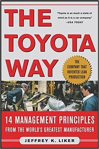 The Toyota Way 14 Management Principles from the World's Greatest Manufacturer