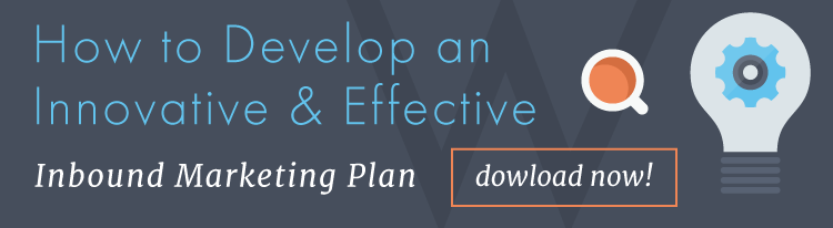 How to Develop an Innovative & Effective Inbound Marketing Plan