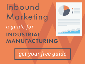 Inbound marketing a guide for industrial manufacturing
