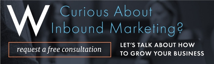 Curious About Inbound Marketing? Request a free consultation and let's talk about how we can grow your business