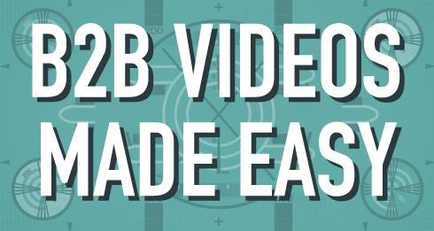 B2B videos made easy