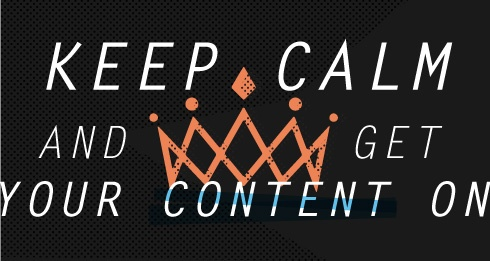 Keep calm and get your content on