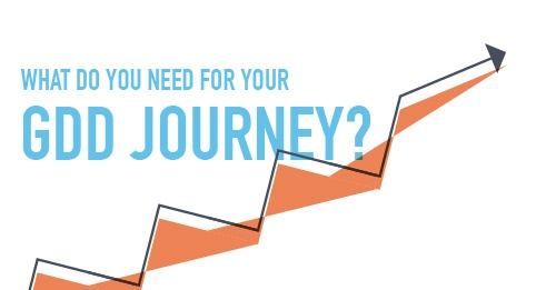 What do you need for your GDD journey?