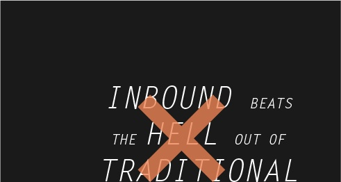 Inbound beats the hell out of traditional