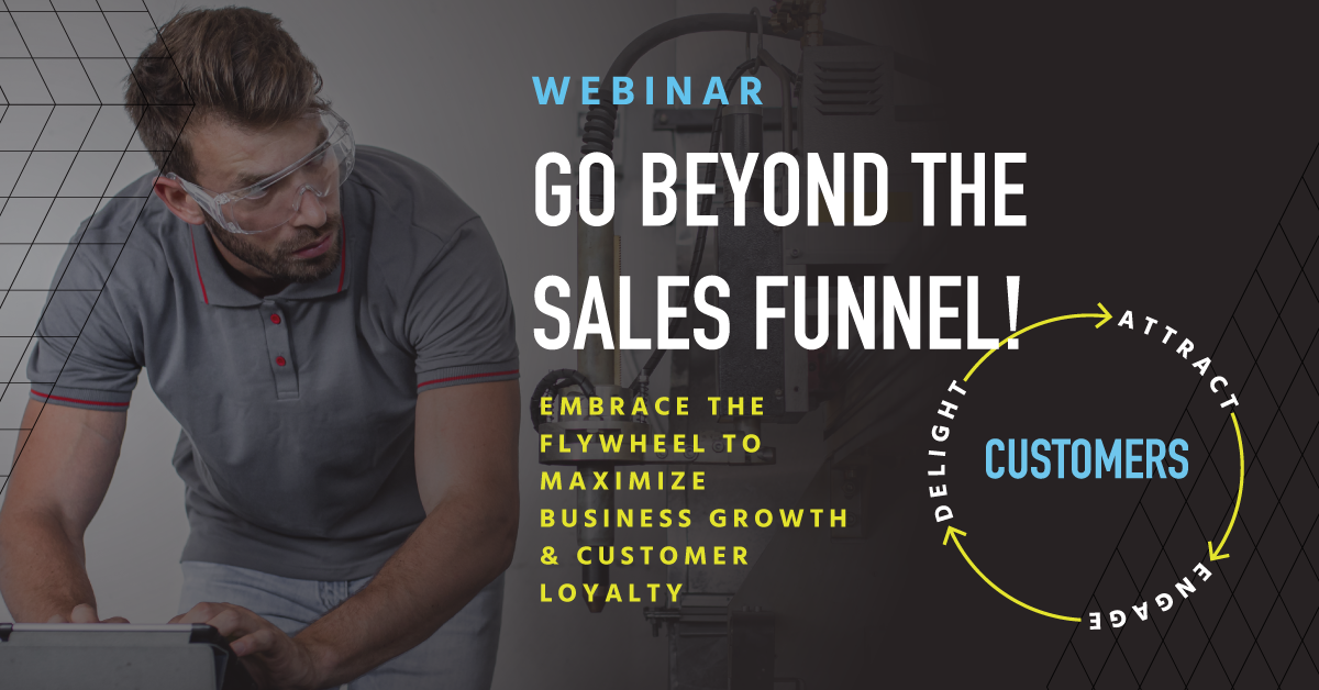 Move from Sales Funnel to Flywheel